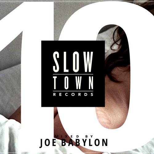 Slow Town Mix #10 | Mixed by Joe Babylon