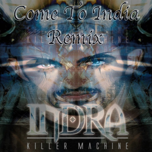 Come To India ( Indra Remix ) 2014