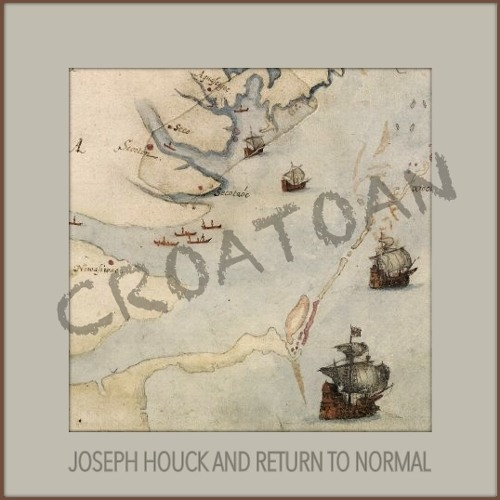 Croatoan -- Joseph Houck and Return to Normal
