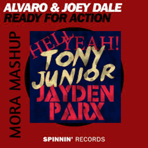 Alvaro&JoeyDale Ft. TonyJunior  -  Ready For Hell Yeah ( Dj Mora - Mashup )