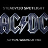 Download Steady130 Spotlight:  AC/DC (40-Minute Workout Mix) Mp3