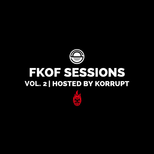 FatKidOnFire Sessions Volume 2 (hosted by Korrupt)
