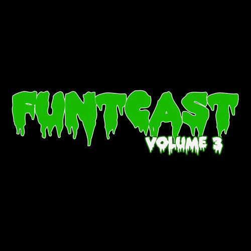 FuntCast - Volume 3 (feat. Crissy Criss, Joker, Roska, Cookie Monsta & My Mum)