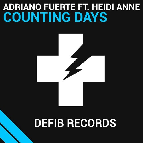Adriano Fuerte Ft. Heidi Anne - Counting Days (OUT NOW)