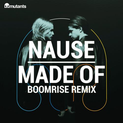 Nause - Made Of (BoomriSe Remix) [FREE DOWNLOAD]