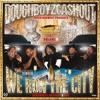 Doughboyz Cashout - Boss The Fuck Up (We Run The City Volume 4)