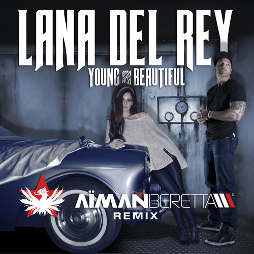 Lana Del Rey - Young & Beautiful ( AIMAN BERETTA remix ) Bootleg