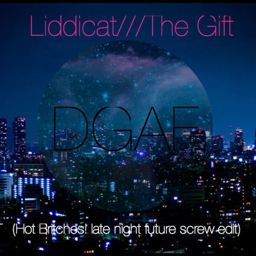 DGAF (Hot Britches! Late Night Future Screw Edit) Liddicat's DGAF EP out Feb 21st