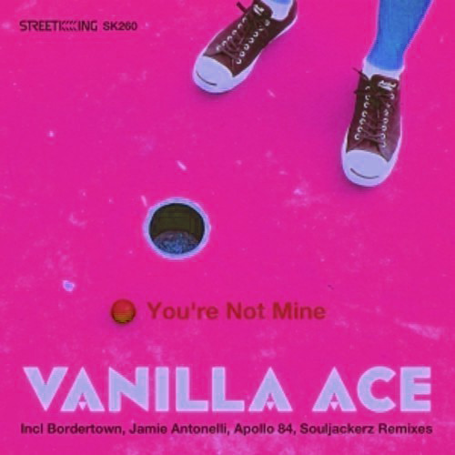 Vanilla Ace   You're Not Mine (Souljackerz Subsol Remix) OUT NOW