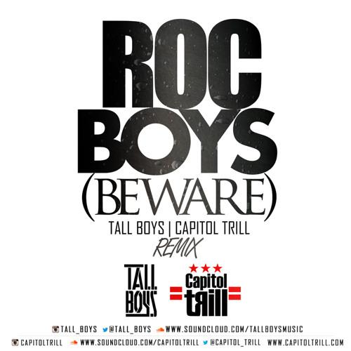 Roc Boys (Beware) - Tall Boys & Capitol Trill Twerk Remix