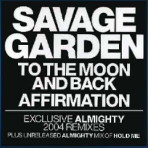 To the moon and back almighty club class radio edit savage garden by zeeshanjaf free for Savage garden to the moon back