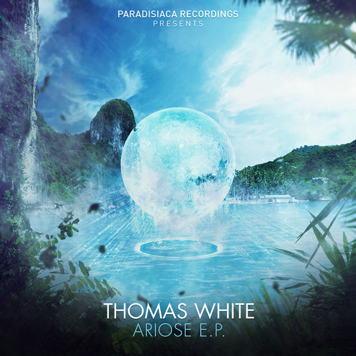 Thomas White - Ariose EP *PREVIEWS*
