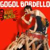 """Gogol Bordello - """"Ultimate"""" (BBC Sessions)"""