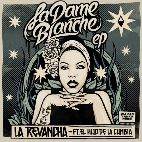 La Revancha La_Dame_Blanche_Ft_ El Hijo de la Cumbia_EP