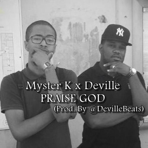 Myster K - Praise God Freestyle Ft. Deville [Prod. By Deville]