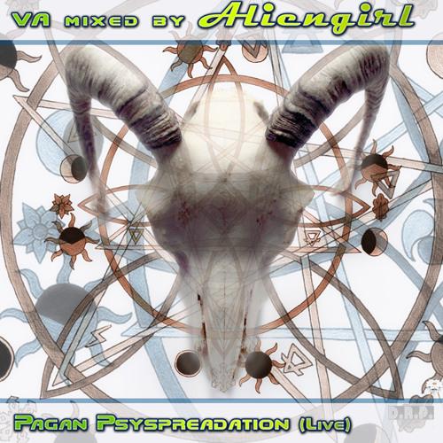VA mixed by Aliengirl - Pagan Psyspreadation (live) [02/2014]