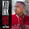 Kid Ink - Main Chick featuring Chris Brown