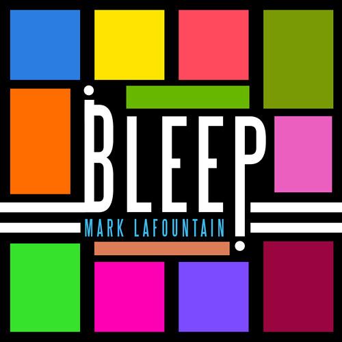 Mark LaFountain: Bleep!