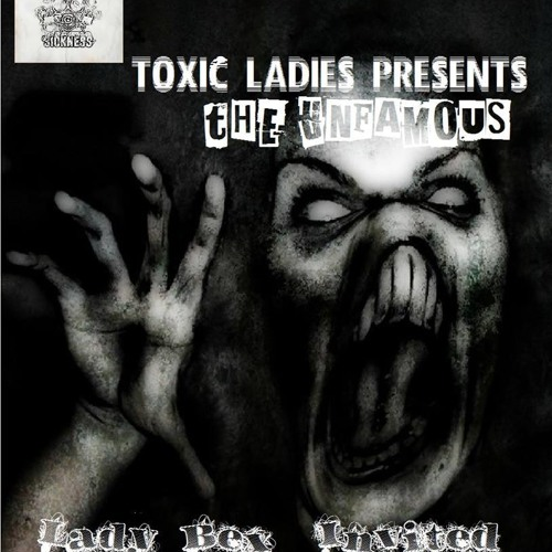 TOXIC LADIES PRESENT THE UNFAMOUS (LADY BEX INVITED) @ TOXIC LADIES ON TOXIC SICKNESS | 20.02.14
