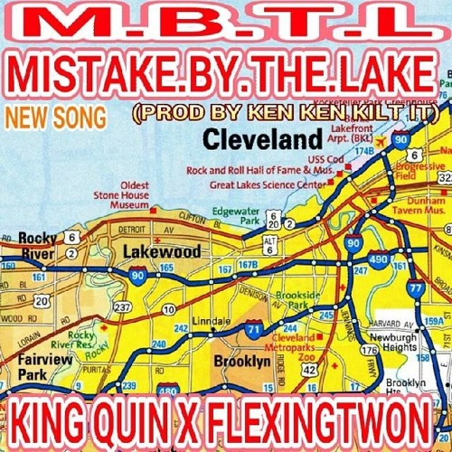 M.B.T.L (Mistake By The Lake) KING QUIN FT FLEXINGTWON (PROD BY KENKEN KILT IT)