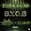 System of a Down - B.Y.O.B.(Lord Swan3x & Elohim Remix)[Free Download]