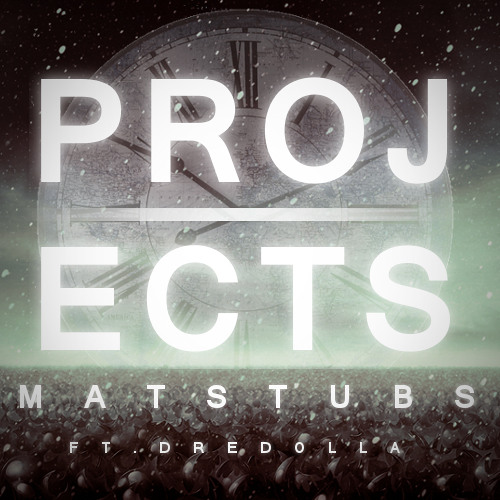 Matstubs - Projects (ft. Dre Dolla) [FREE DOWNLOAD]