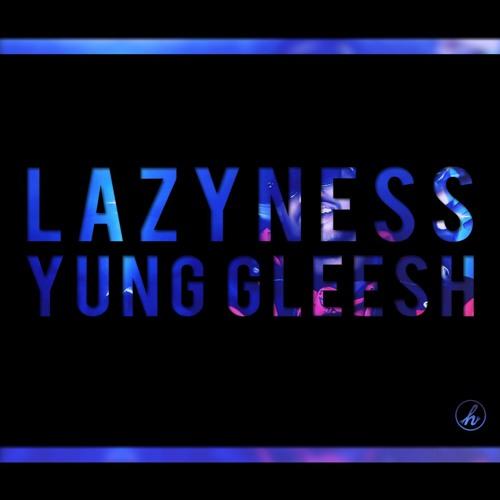 LAZYNESS (05:54)