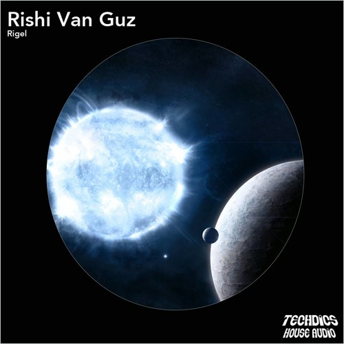 RishiVanGuz - Rigel (Original Mix) [Techdics House Audio]