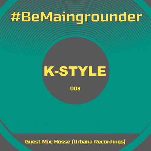 #BeMaingrounder 003 - Guest Mix By Hosse (Urbana Recordings)