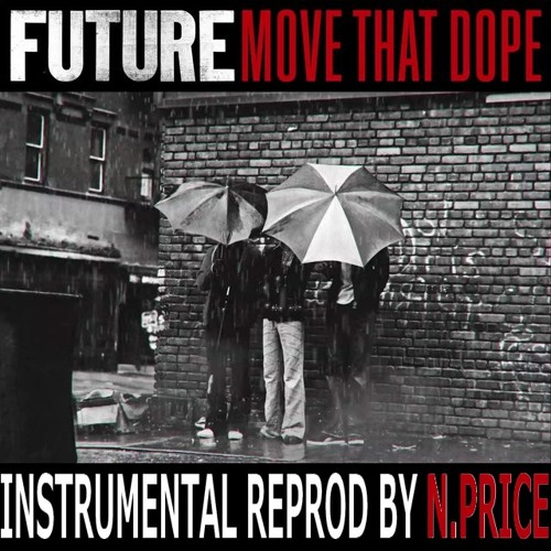 Future - Move That Dope (Instrumental) (N.PRICE Remake)