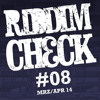RIDDIM CHECK #08 (MRZ APR 2014)