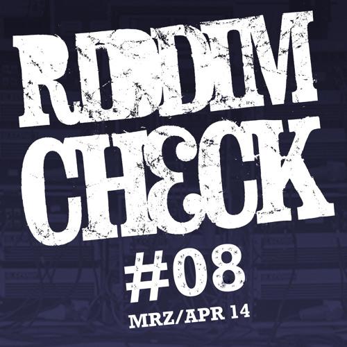 RIDDIM CHECK #08 (MRZ APR 2014)