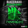 Blasterjaxx - Mystica (WereWolf)
