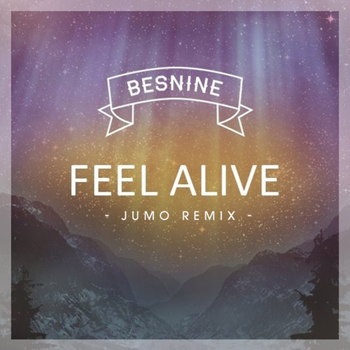 Besnine - Feel Alive (Jumo Remix)