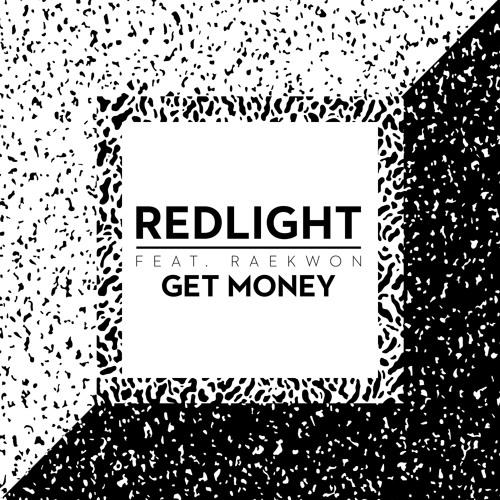 Redlight feat. Raekwon - Get Money
