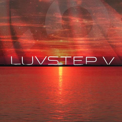 Dirty South Joe & Flufftronix - Luvstep V Pt2: Sunset