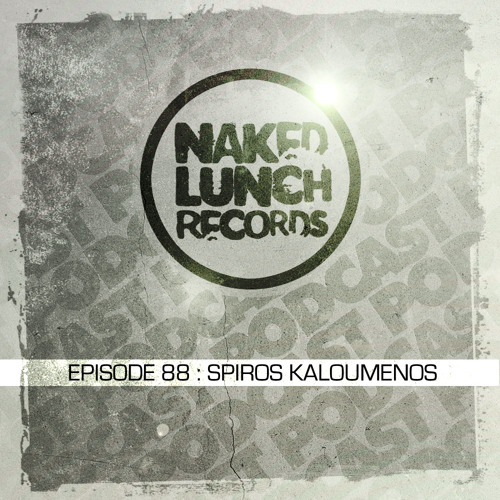 Naked Lunch PODCAST #088 - SPIROS KALOUMENOS