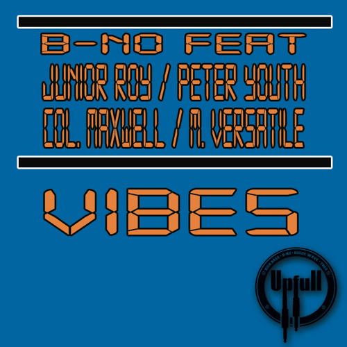 B-no ft. Junior Roy, Peter Youthman, Colonel Maxwell, Mikey Versatile - Vibes