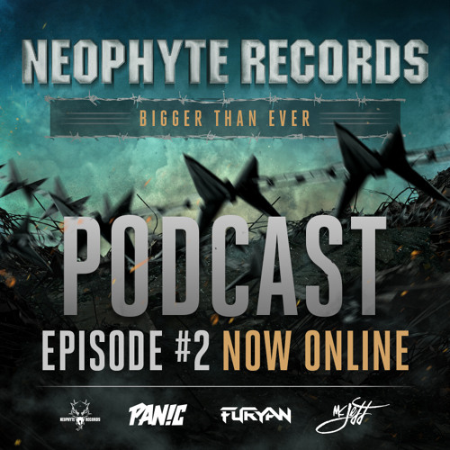 Neophyte Records - Bigger Than Ever Podcast Episode #2