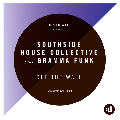 Southside House Collective Feat. Gramma Funk - Off The Wall