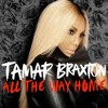Tamar Braxton - All The Way Home bounce remix (westbank red )