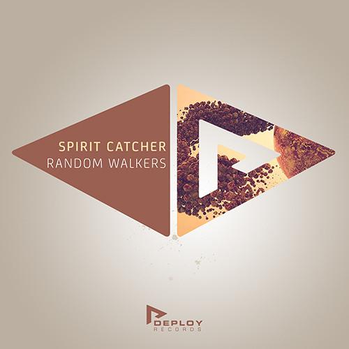 Random Walkers - Spirit Catcher [Deploy Records]