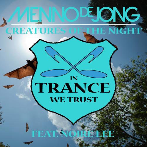 TEASER In Trance We Trust 616-0 Menno de Jong feat. Noire Lee - Creatures Of The Night (Chris Porter Remix)