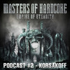 Korsakoff - Masters of Hardcore - Empire of Eternity Podcast #2