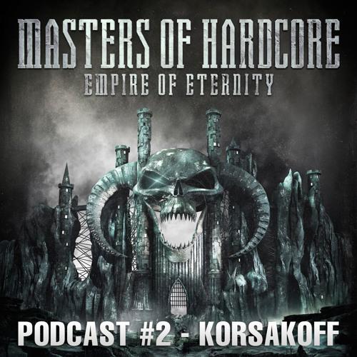 Korsakoff - Masters of Hardcore - Empire of Eternity Podcast #2