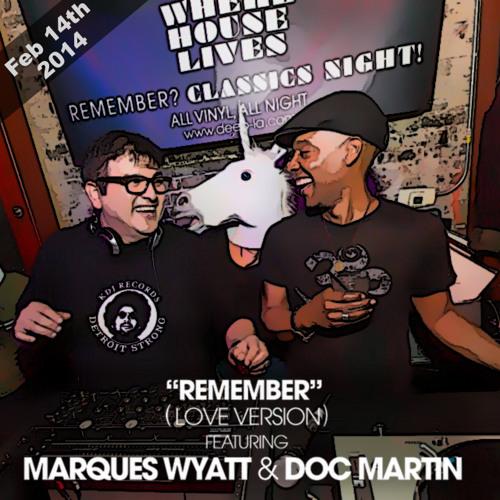 "DEEP Pres ""Remember"" (All Vinyl) Valentine's (Love Version) w Marques Wyatt, Doc Martin"