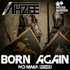 Ahzee - Born Again (NO MAKA Remix)