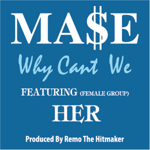 "Mase New Single ""Why Can't We"" IS AVAILABLE ON ITUNES NOW FOR $.99"