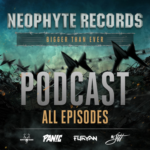 Neophyte Records - Bigger Than Ever Podcast (All Episodes)