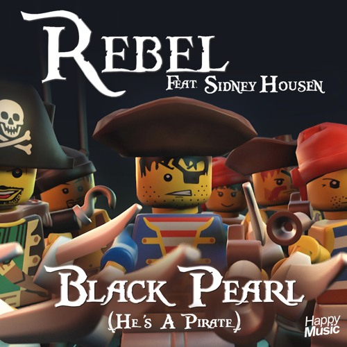 "Rebel feat Sidney Housen - Black Pearl ""He's A Pirate""(Radio Edit)"